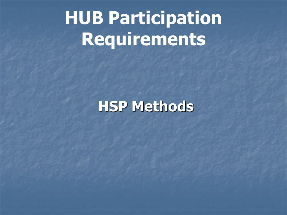 HUB Participation Requirements HSP Methods