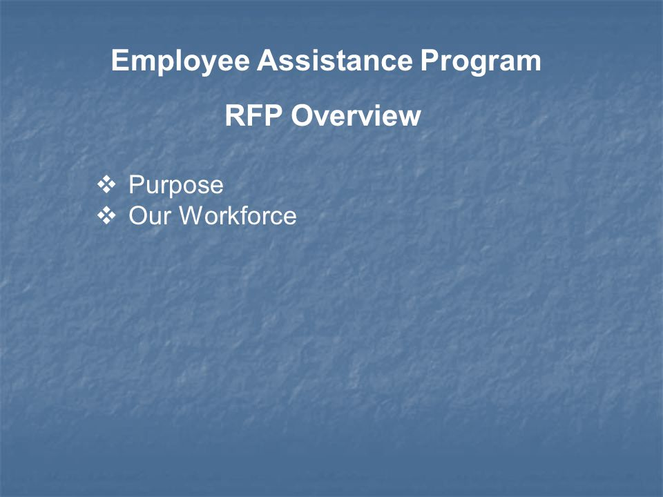 EAP Purpose Assist Health and Human Services employees with issues that may impact their job performance or work behavior.