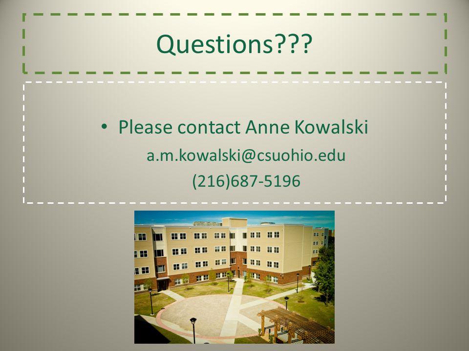 Questions??? Please contact Anne Kowalski a.m.kowalski@csuohio.edu (216)687-5196