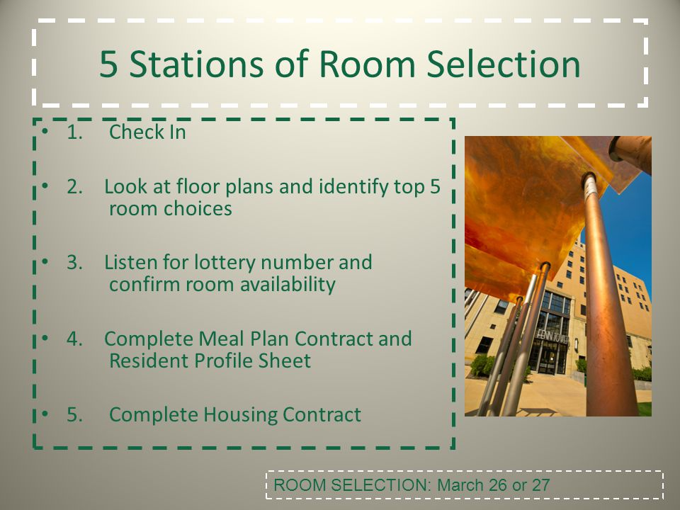Station 1: Check In The room selection process takes place on the 3 rd floor of Fenn Tower.