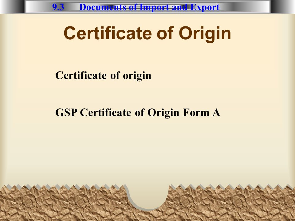 Certificate of Origin 9.3 Documents of Import and Export Certificate of origin GSP Certificate of Origin Form A
