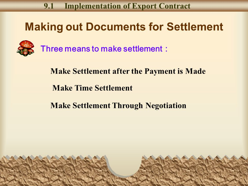 Ocean/ Marine Bill of Lading 9.3 Documents of Import and Export Consignor Beneficiary of the L/C