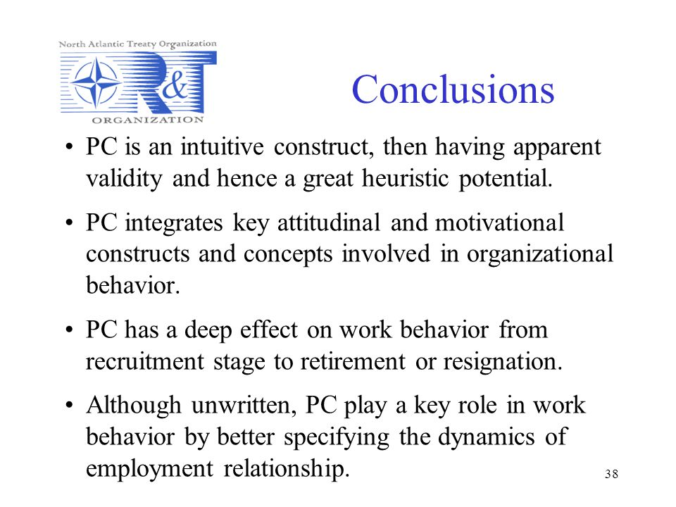 38 Conclusions PC is an intuitive construct, then having apparent validity and hence a great heuristic potential. PC integrates key attitudinal and mo