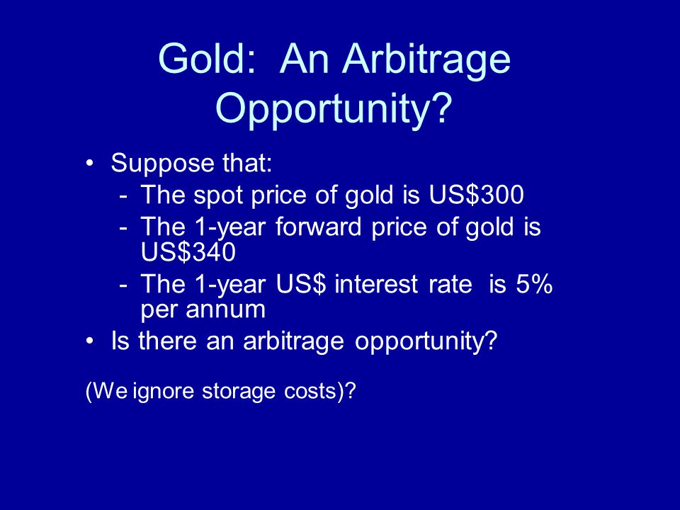 Gold: An Arbitrage Opportunity.
