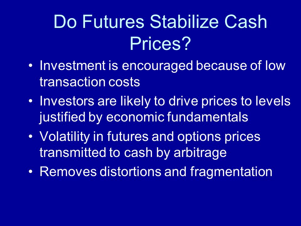 Do Futures Stabilize Cash Prices.