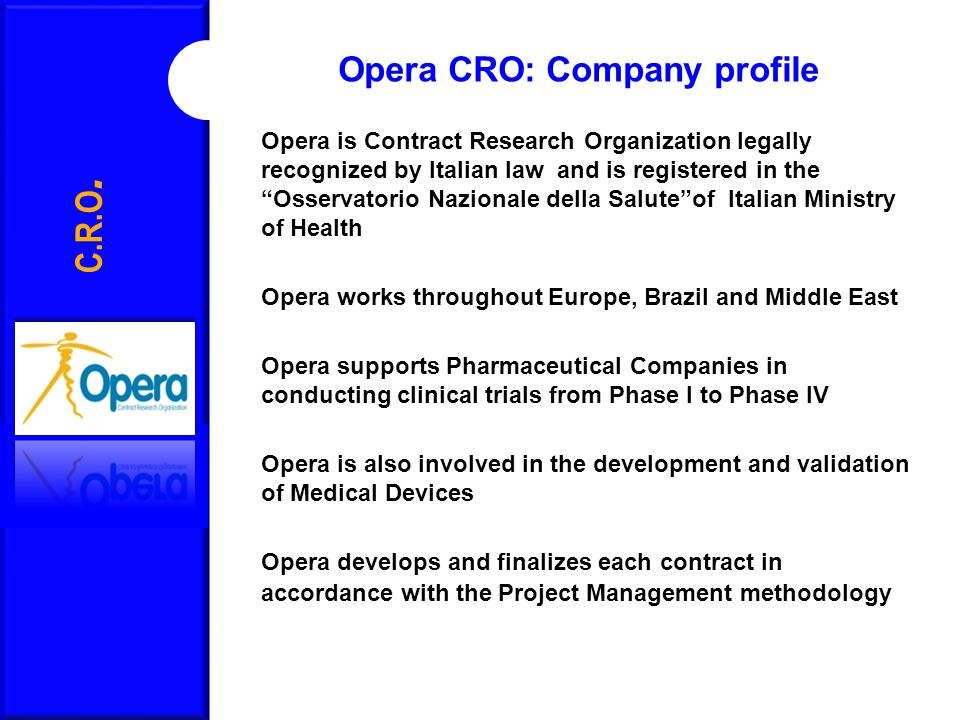 Opera Team C.R.O.Medical Director Dr. Dionisio Franco Barattini Scientific Director Dr.