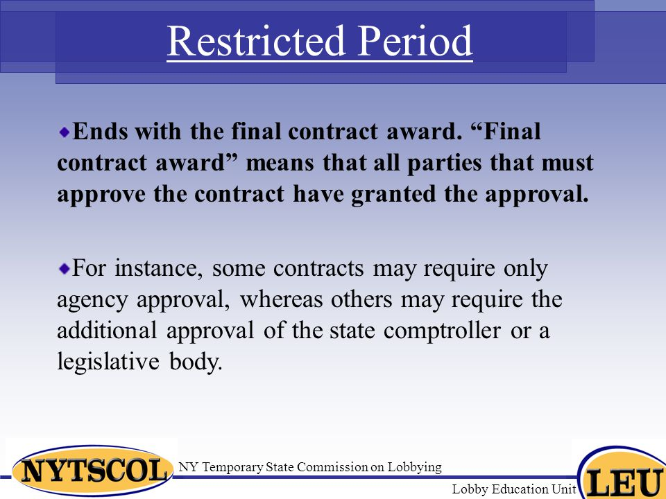 NY Temporary State Commission on Lobbying Lobby Education Unit Restricted Period Ends with the final contract award.