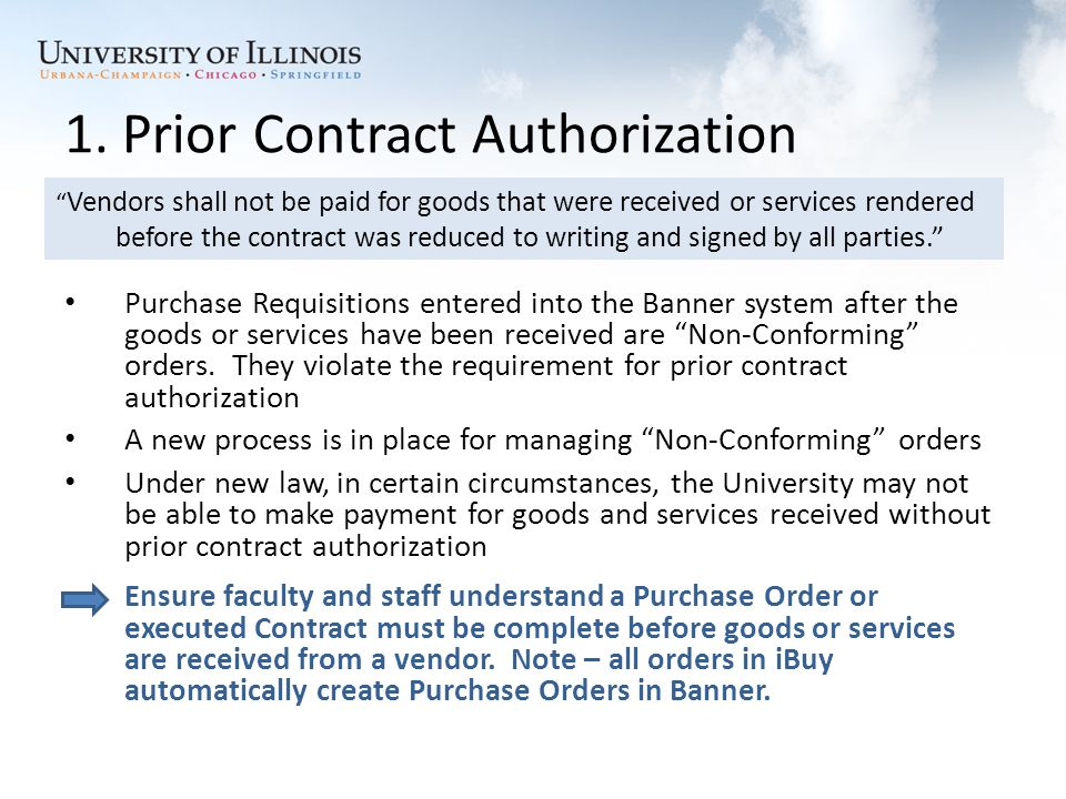1. Prior Contract Authorization Purchase Requisitions entered into the Banner system after the goods or services have been received are Non-Conforming
