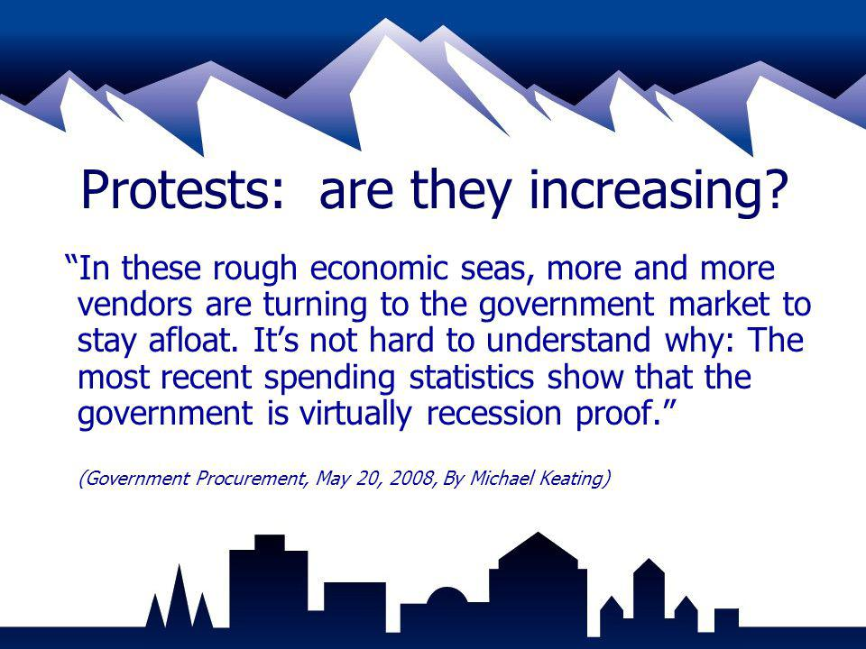 Protests: are they increasing? In these rough economic seas, more and more vendors are turning to the government market to stay afloat. Its not hard t