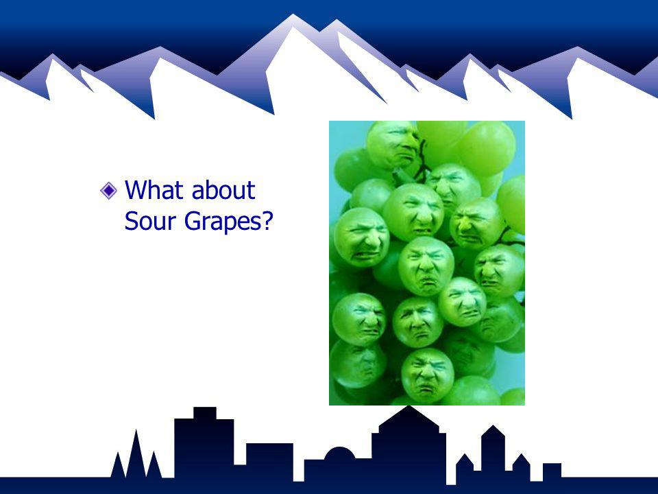 What about Sour Grapes?