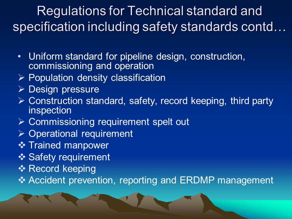 Regulations for Technical standard and specification including safety standards contd… Uniform standard for pipeline design, construction, commissioni