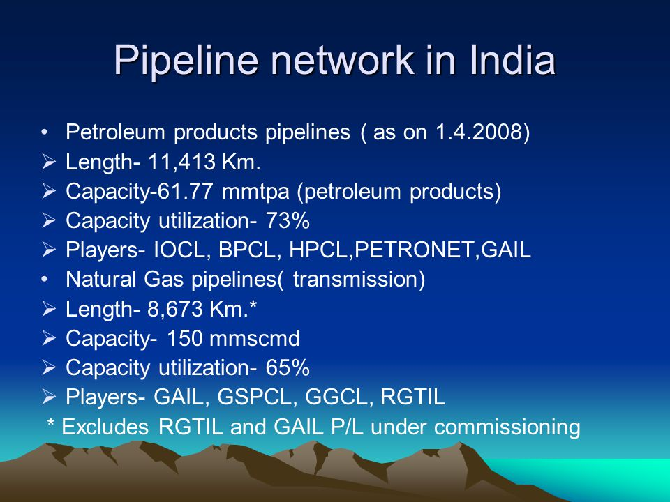 Role of PNGRB in Management of Pipeline network in the country Summary Develop mid stream infrastructure which is totally inadequate to meet country s requirement Allow a level playing field to all players To provide competition with well defined rules To ensure optimal utilization of infrastructure Ensure uniform design, operation and safety standards across the country Provide growth potential to all stake holders- entrepreneurs, manufacturers, suppliers, investors, marketers, academia etc Ensure that shipper can transport his commodity from any place to any place at reasonable cost