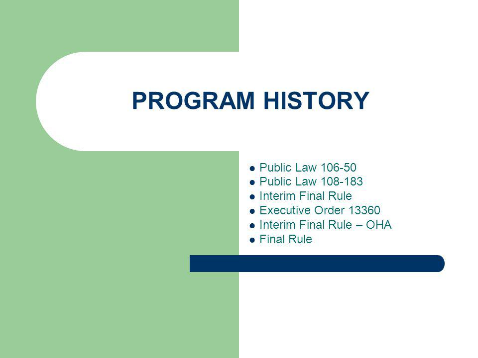 4 PROGRAM HISTORY On May 5, 2004, the SBA issued the Interim Final Rule to implement Section 308 of the VBA of 2003 established a sole source and set-aside procurement program for service-disabled veteran-owned small business concerns (SDVO SBC).