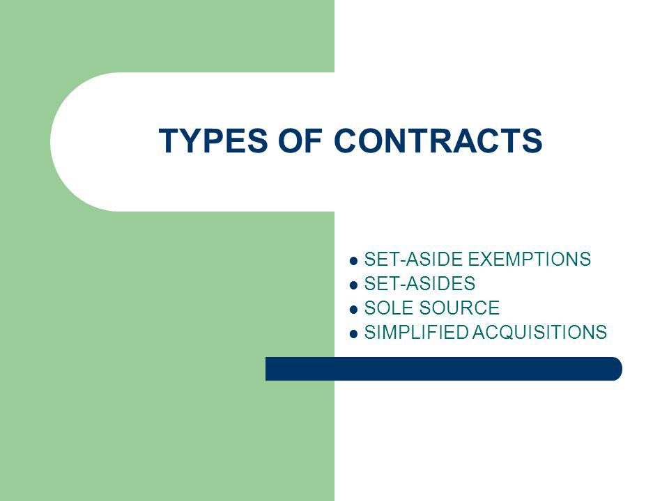 9 SET-ASIDE EXEMPTIONS A contracting activity may not make a requirement available for a SDVO contract if: 1.