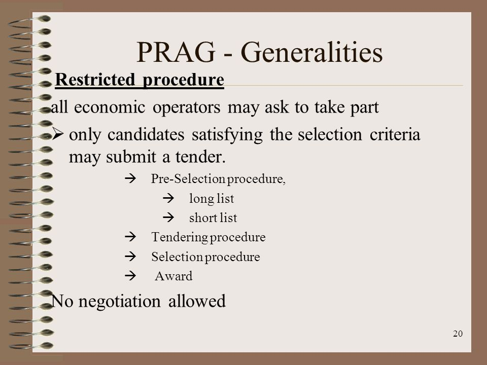 Restricted procedure all economic operators may ask to take part only candidates satisfying the selection criteria may submit a tender.