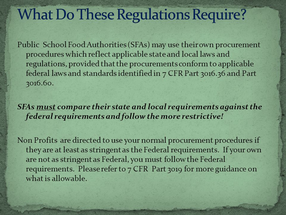 Public School Food Authorities (SFAs) may use their own procurement procedures which reflect applicable state and local laws and regulations, provided that the procurements conform to applicable federal laws and standards identified in 7 CFR Part and Part