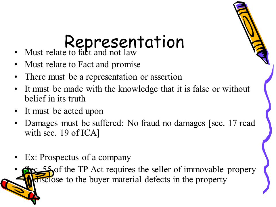 Representation Must relate to fact and not law Must relate to Fact and promise There must be a representation or assertion It must be made with the kn