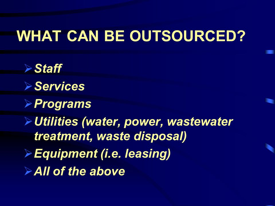 WHAT CAN BE OUTSOURCED.