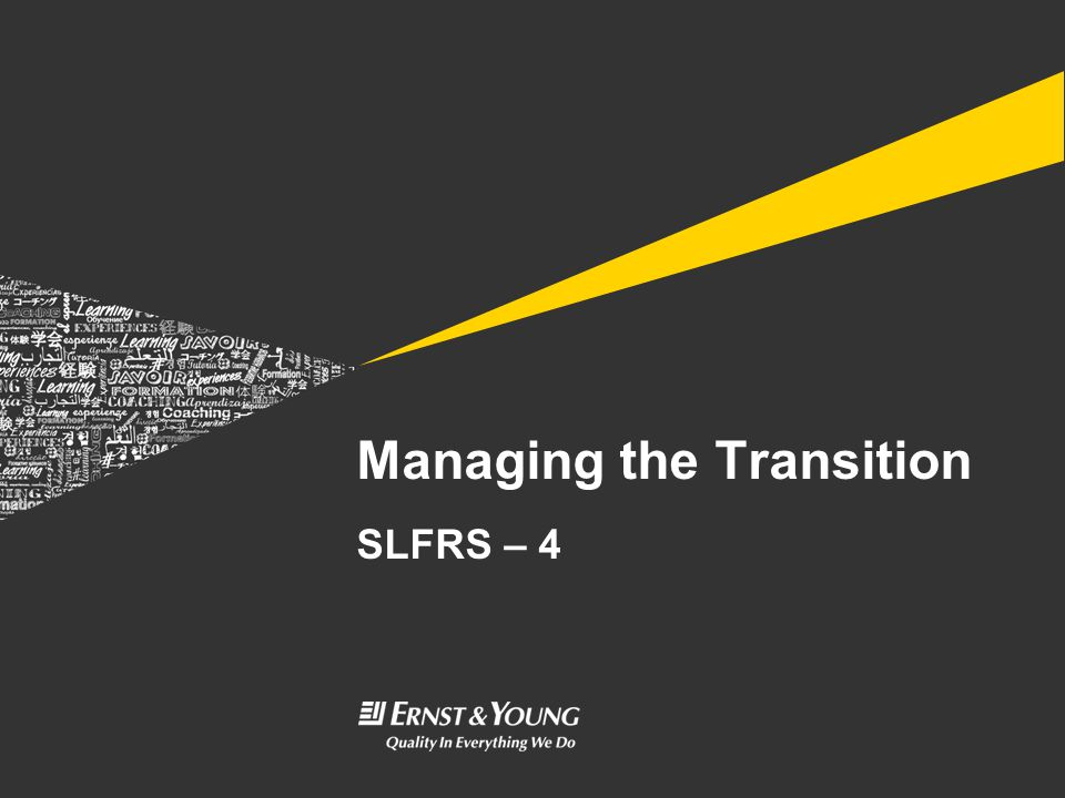 Managing the Transition SLFRS – 4