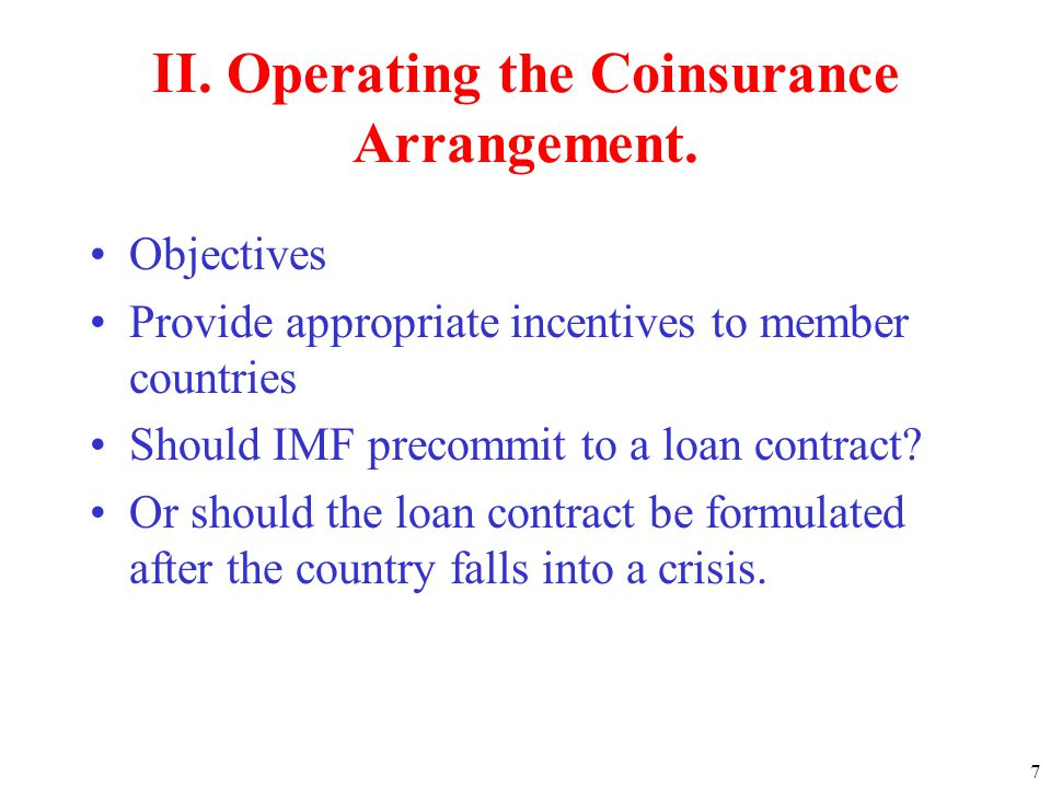 7 II. Operating the Coinsurance Arrangement.