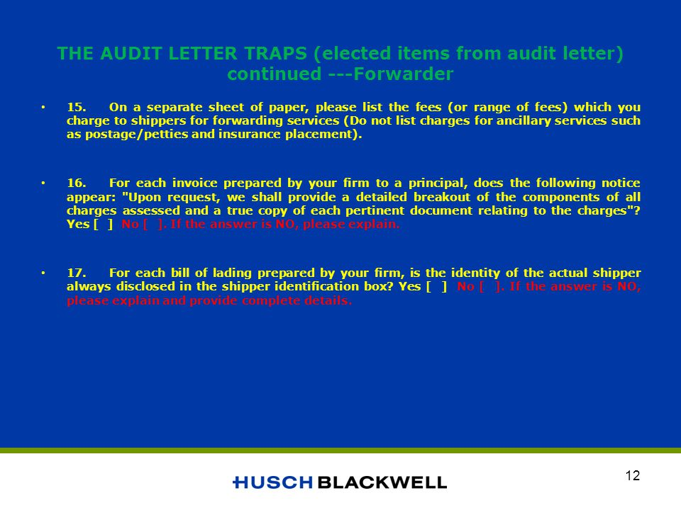 THE AUDIT LETTER TRAPS (elected items from audit letter) continued ---Forwarder 15.On a separate sheet of paper, please list the fees (or range of fee