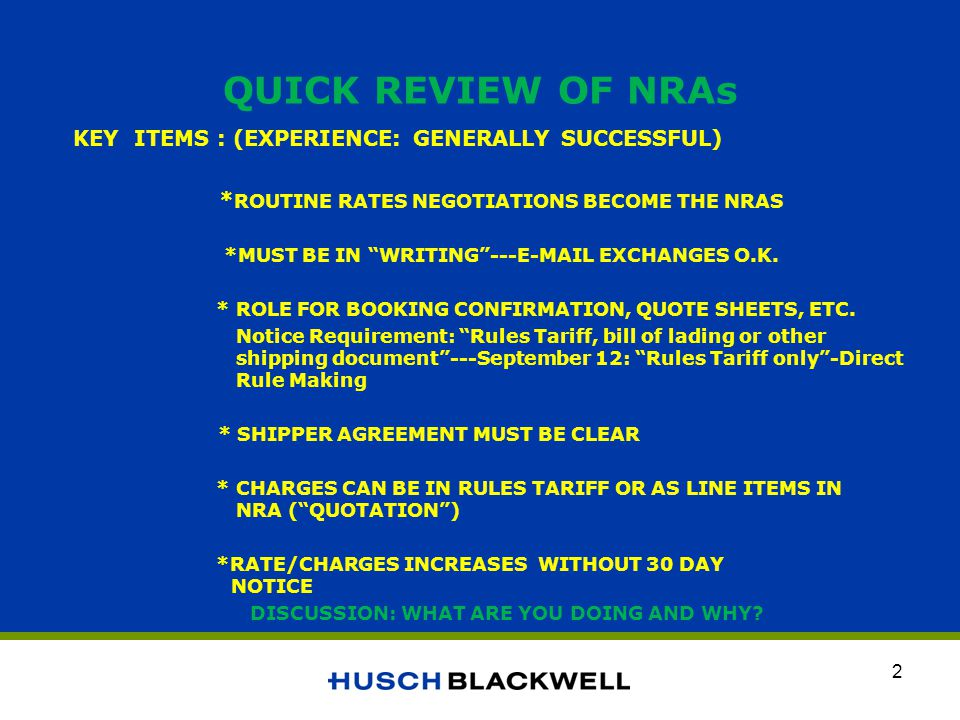 QUICK REVIEW OF NRAs KEY ITEMS : (EXPERIENCE: GENERALLY SUCCESSFUL) * ROUTINE RATES NEGOTIATIONS BECOME THE NRAS *MUST BE IN WRITING---E-MAIL EXCHANGES O.K.