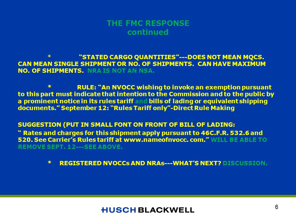 THE FMC RESPONSE continued * STATED CARGO QUANTITIES---DOES NOT MEAN MQCS.