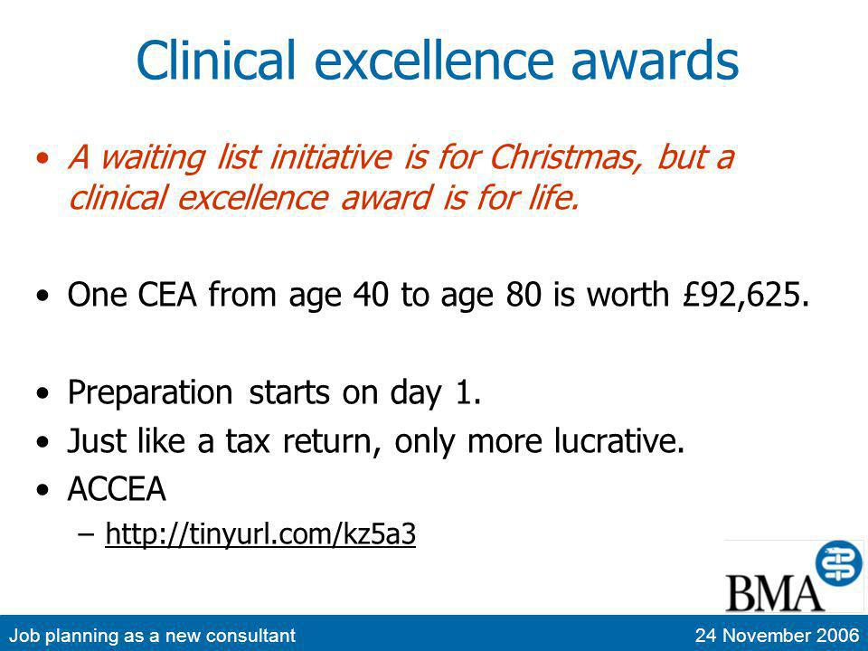 Job planning as a new consultant24 November 2006 Clinical excellence awards A waiting list initiative is for Christmas, but a clinical excellence awar