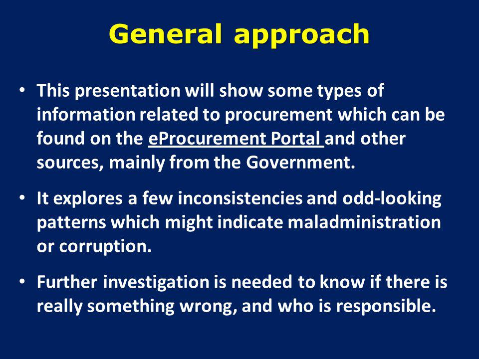 Sources of information Procurement portal http://www.eprocurement.gov.tl/public/indexeprtl – Also Lao Hamutuks spreadsheet from the portal Ministry of Finance website: http://www.mof.gov.tl General State Accounts (2011) http://www.laohamutuk.org/econ/OGE11/CGA11/ LHsubComCGSA2011Nov12.htm – Contingency Fund, all expenditures, reports from Deloitte Budget execution reports and Transparency Portal Lao Hamutuk webpage and DVD-ROM http://www.laohamutuk.org/DVD/DVDIndexEn.htm Notices published in local newspapers