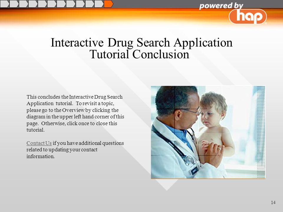 14 Interactive Drug Search Application This concludes the Interactive Drug Search Application tutorial.