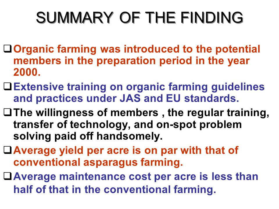 SUMMARY OF THE FINDING Organic farming was introduced to the potential members in the preparation period in the year 2000.