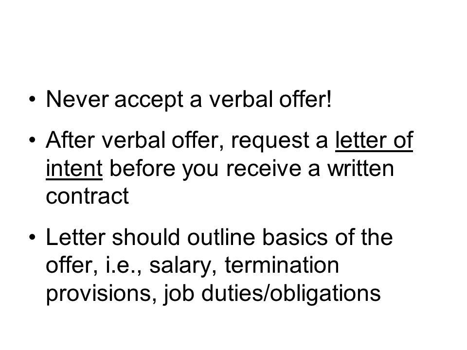 Never accept a verbal offer.