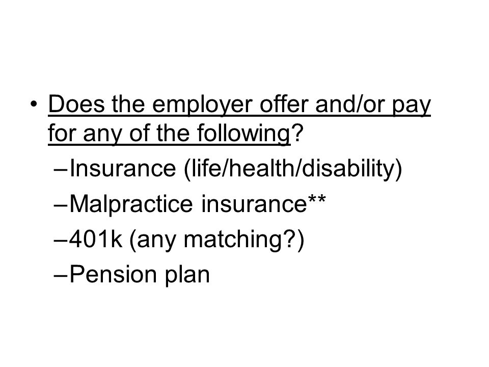 Does the employer offer and/or pay for any of the following.