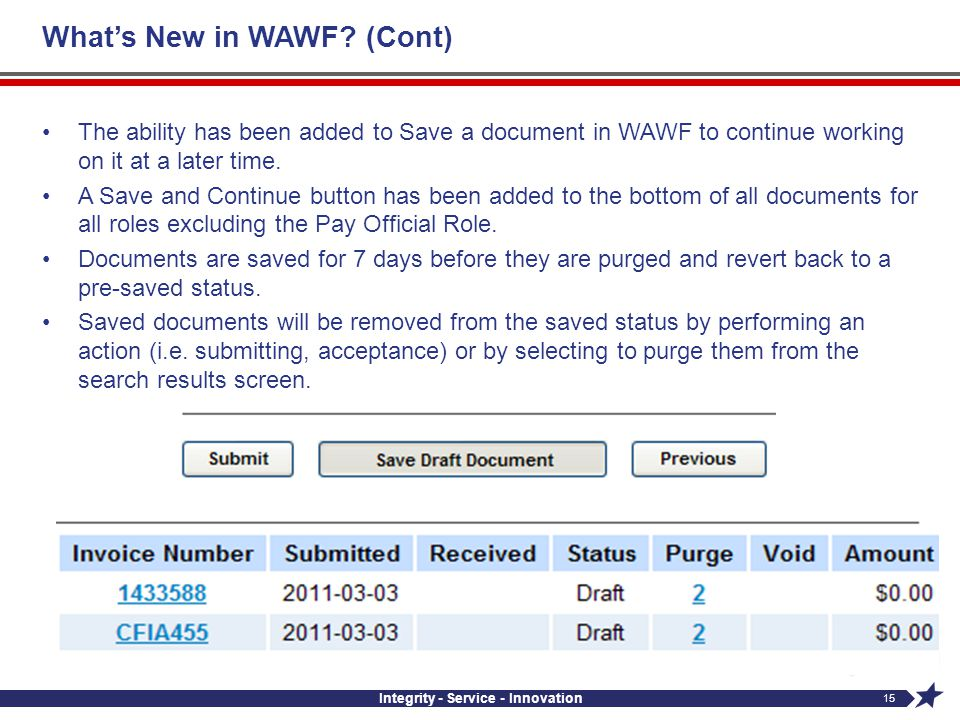 Whats New in WAWF? (Cont) The ability has been added to Save a document in WAWF to continue working on it at a later time. A Save and Continue button