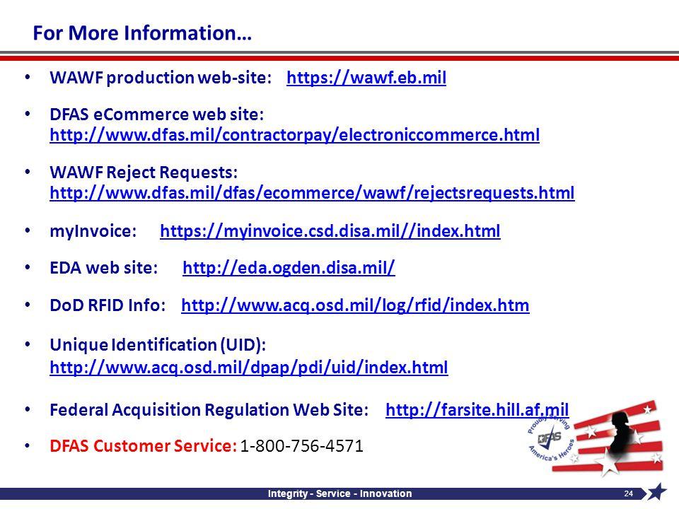 Integrity - Service - Innovation 24 WAWF production web-site: https://wawf.eb.milhttps://wawf.eb.mil DFAS eCommerce web site: http://www.dfas.mil/cont