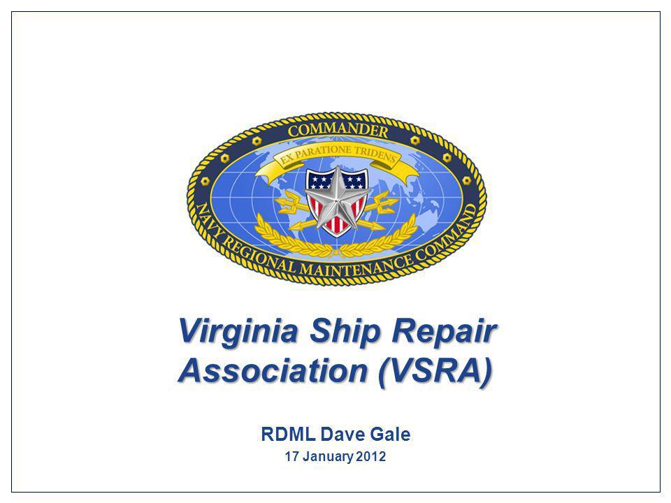 Virginia Ship Repair Association (VSRA) RDML Dave Gale 17 January 2012