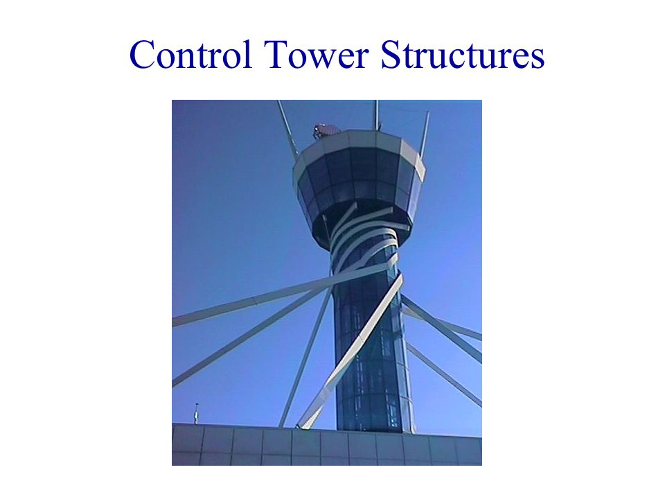 Control Tower Structures