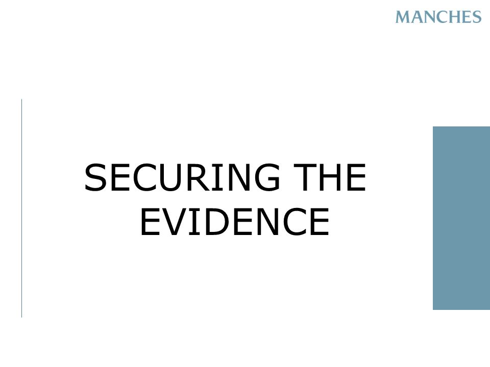 SECURING THE EVIDENCE