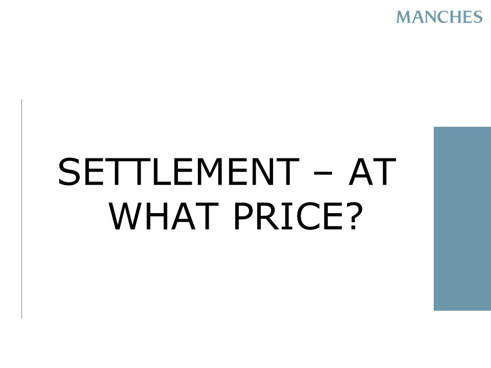 SETTLEMENT – AT WHAT PRICE?