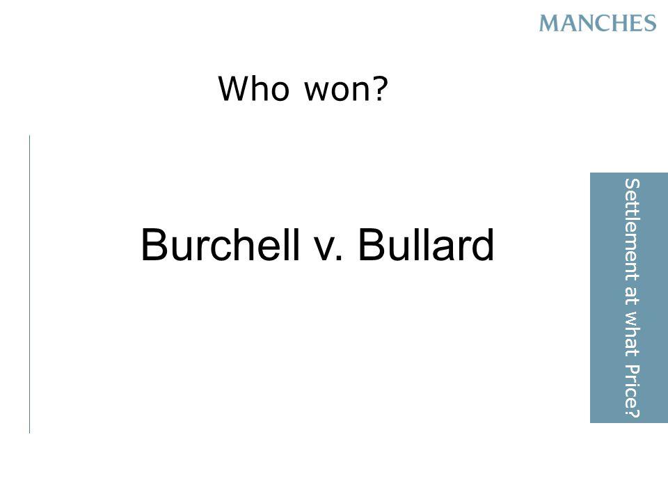 Who won Burchell v. Bullard Settlement at what Price