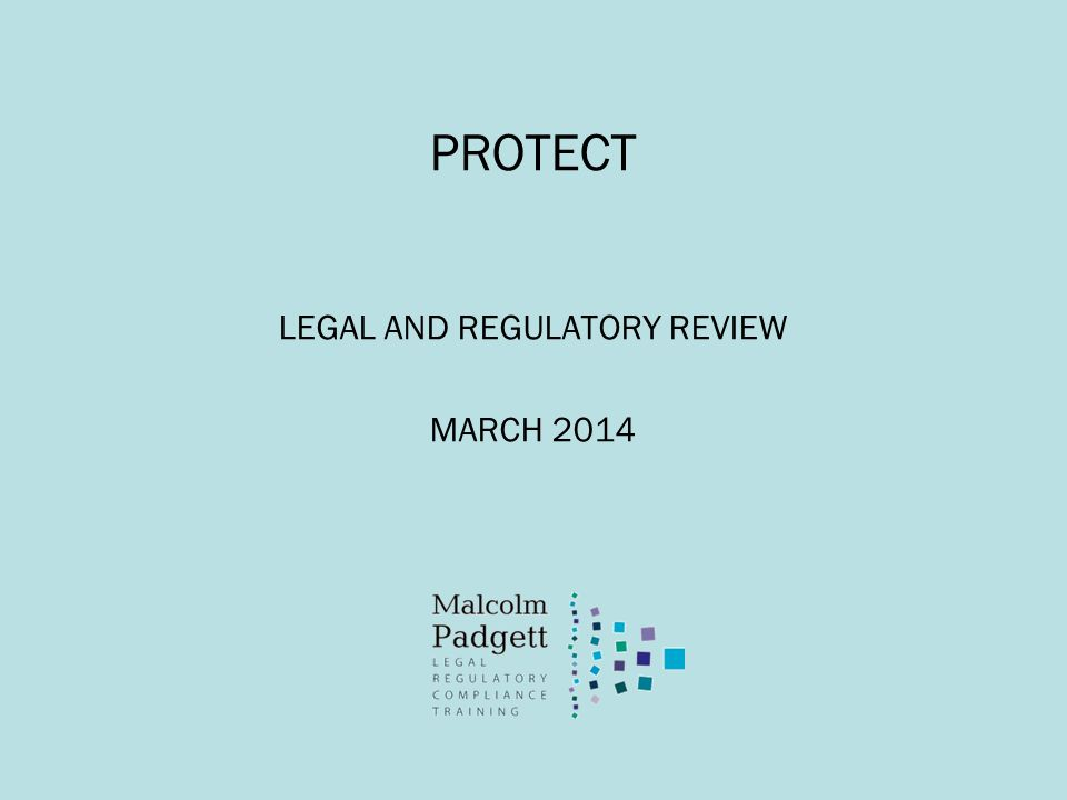 PROTECT LEGAL AND REGULATORY REVIEW MARCH 2014