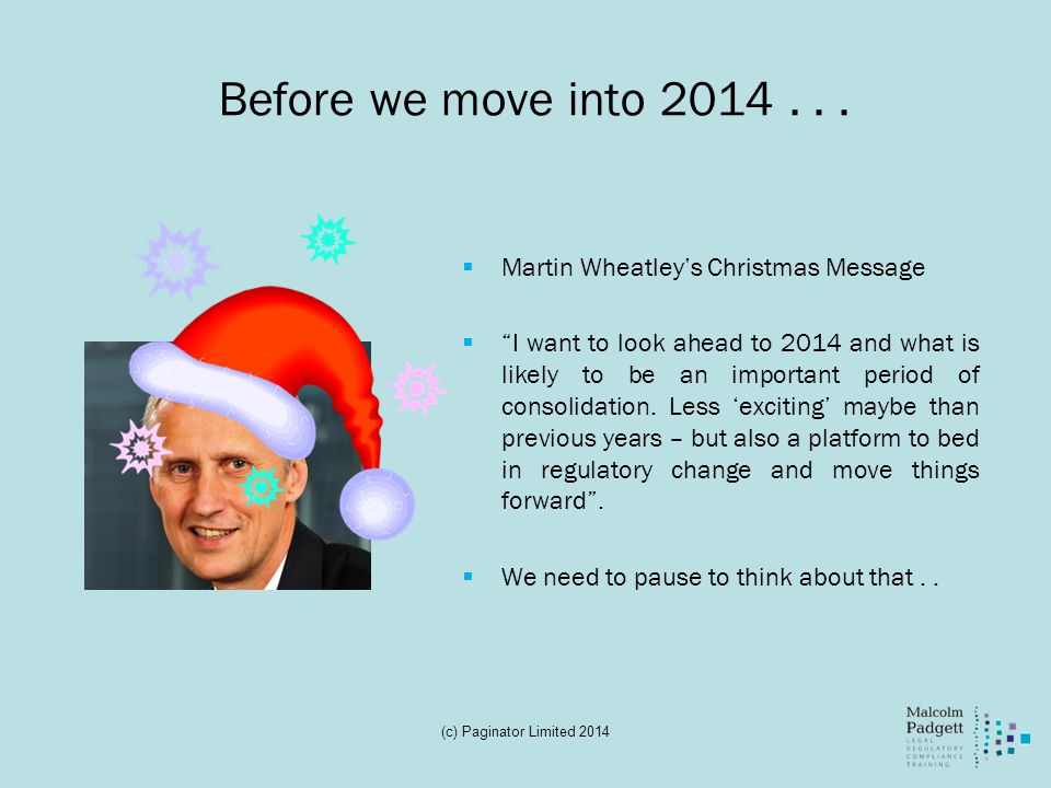 Before we move into 2014...