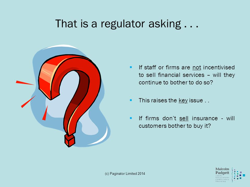 That is a regulator asking...