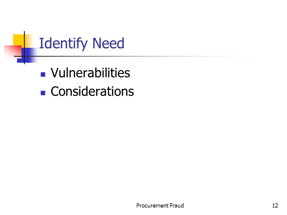 Procurement Fraud12 Identify Need Vulnerabilities Considerations