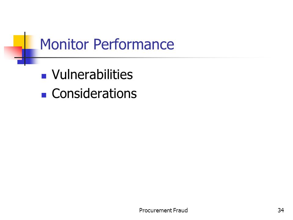 Procurement Fraud34 Monitor Performance Vulnerabilities Considerations