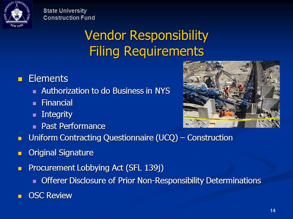 State University Construction Fund 14 Vendor Responsibility Filing Requirements Elements Elements Authorization to do Business in NYS Authorization to