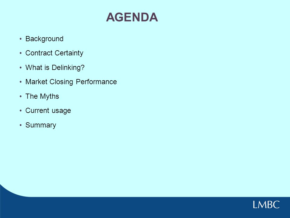 AGENDA Background Contract Certainty What is Delinking.