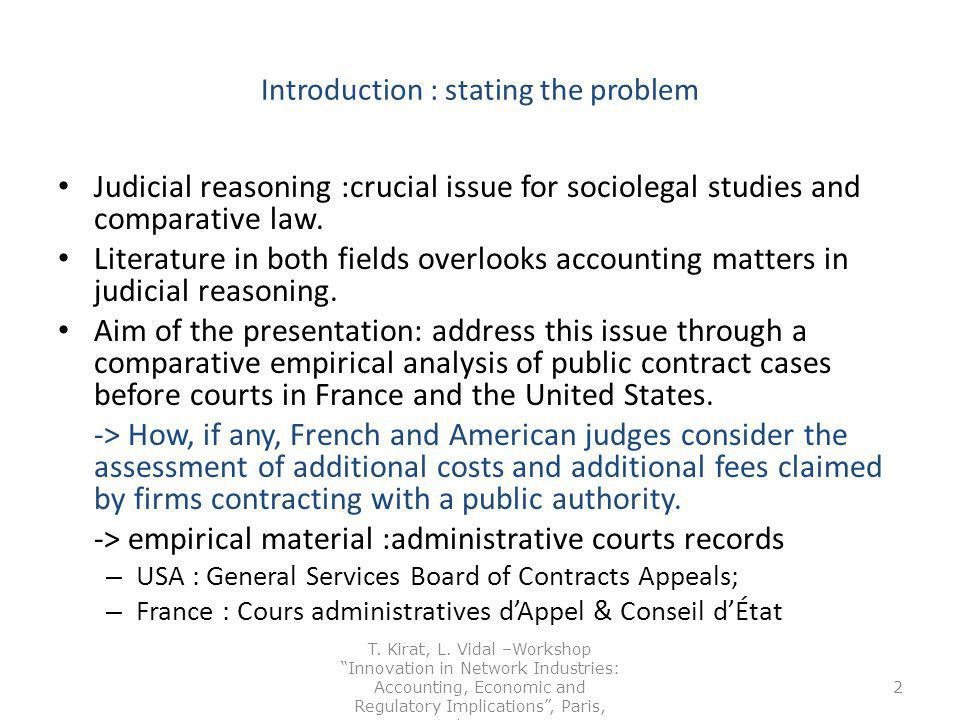 Introduction : stating the problem Judicial reasoning :crucial issue for sociolegal studies and comparative law.