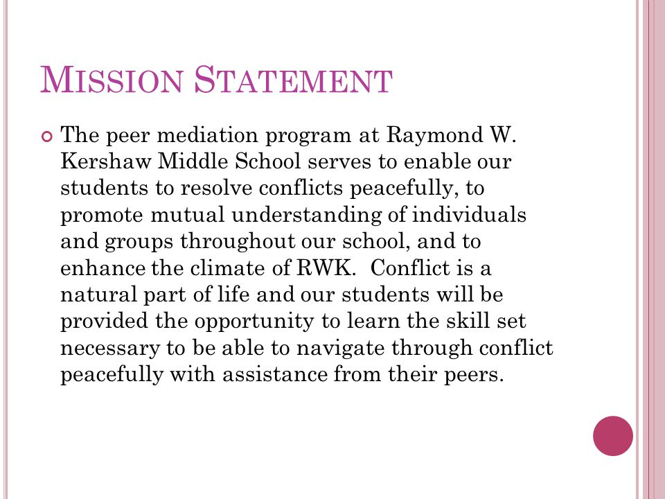 M ISSION S TATEMENT The peer mediation program at Raymond W.