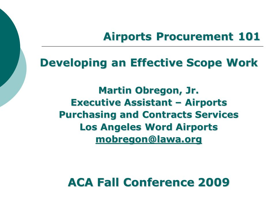Airports Procurement 101 Developing an Effective Scope Work Martin Obregon, Jr.
